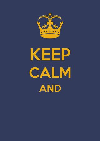 Mantén la calma y ... completa la oración, la oración. Ilustración de vector