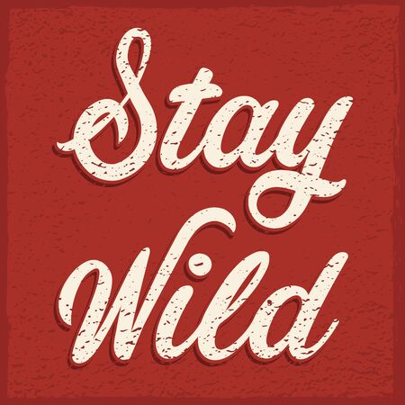 Stay wild sign red grunge vintage poster  イラスト・ベクター素材