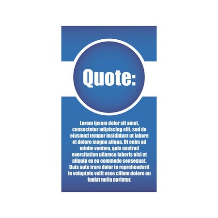 Vector illustration of quote in blue frame with quotation marks and white background Illustration