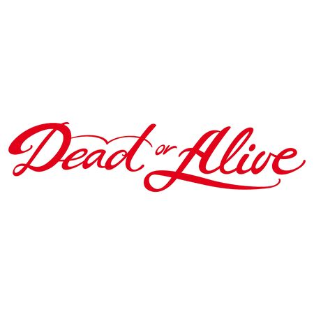 alive: Dead or Alive wanted life death search find