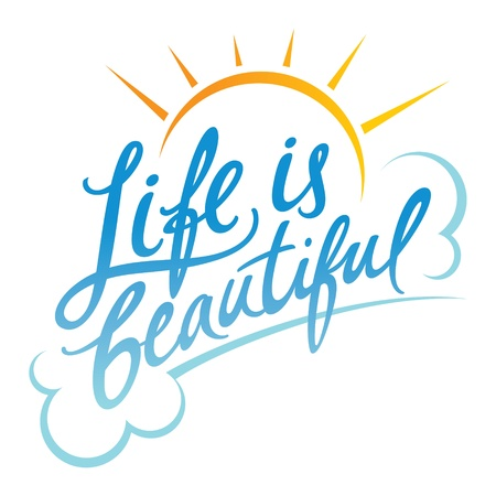 Life is Beautiful good mood optimism clouds sun Vector