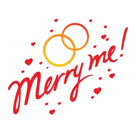 me: Merry Me concept wedding marriage love groom bride husband wife heart golden ring Illustration
