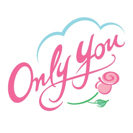 Only You concept love feeling flower rose Vector