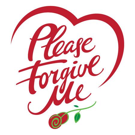 perdonar: Por favor, perd�name - resumen palabra vector inscripci�n, pedir perd�n, con la flor de la rosa y la forma del coraz�n Vectores