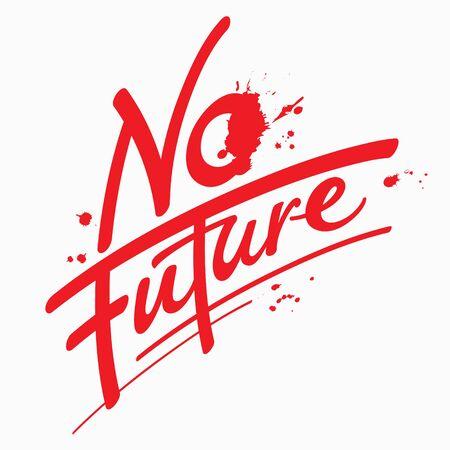 No future - quote, hand drawn lettering, illustration