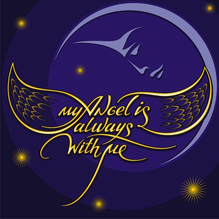 font design: illustration of the night sky with the moon and hand lettering my angel is always with me Illustration
