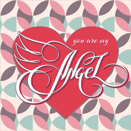 Unique hand drawn lettering with swirls - You are my angel. Romantic design element for valentines day, save the date card, poster or apparel design.
