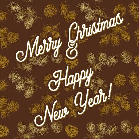 Merry Christmas and New Year greeting card. Greeting phrases on a brown background with gold cones. Vector illustration for flyers, posters, brochures, gift tags, invitation, postcard. 向量圖像