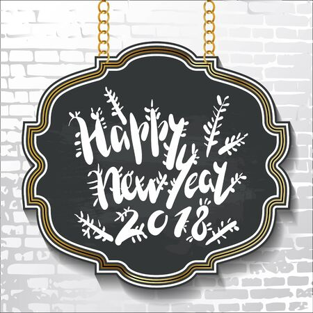 Vintage style lettering-Happy New Year 2018- on black chalkboard background with silhouettes of fir tree branches. Vector illustration for flyers, posters, brochures, greeting cards. 向量圖像