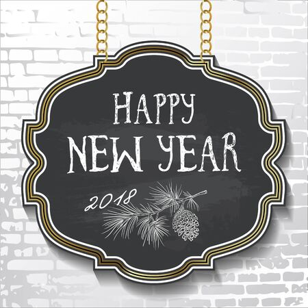 Vintage style lettering-Happy New Year 2018- on black chalkboard background with a pine cone. Vector illustration for flyers, posters, brochures, greeting cards.