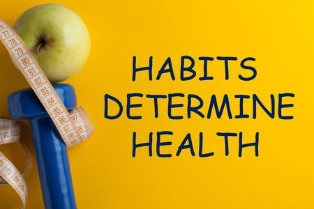 Habits Determine Health. Concept sport, diet, fitness, healthy eating.