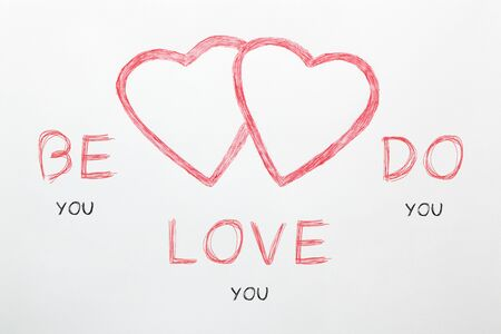Be You, Do You and Love You text in red hearts on white paper sheet. Celebration of Love