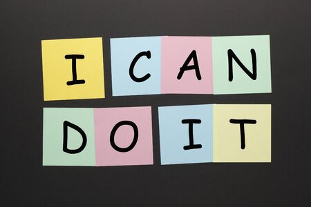 I can do it text on colorful notes. Motivation concept.