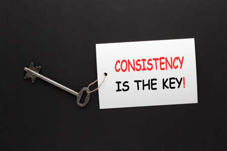 Consistency is the key message with key. The concept of success.