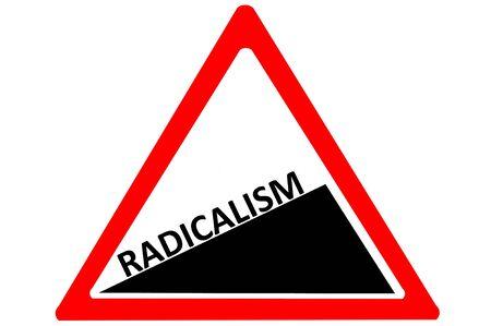 increasing: Radicalism increasing warning road sign isolated on white background