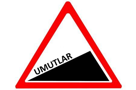 increasing: hope Turkish umutlar increasing warning road sign isolated on white background