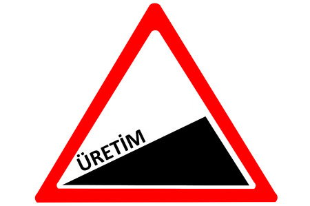 uphill: Manufacture Turksh uretim increasing warning road sign isolated on white background Stock Photo