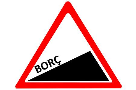 increasing: debit Turkish Borc increasing warning road sign isolated on white background