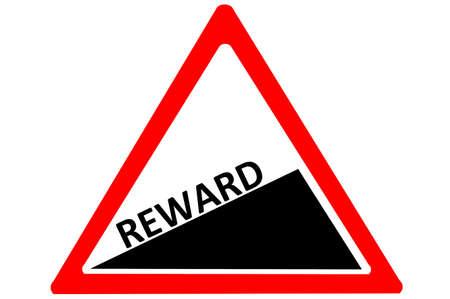 increasing: Reward increasing warning road sign isolated on white background