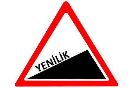 warning indicator: Innovation Turkish yenilik increasing warning road sign isolated on white background Stock Photo