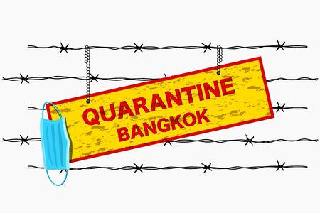 Signboard of Quarantine Bangkok with medical face mask hanging on thorn fence Covid-19 or Coronavirus disease vector concept