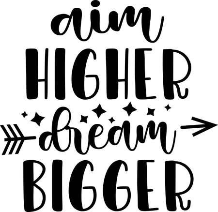 Aim higher dream bigger 矢量图像