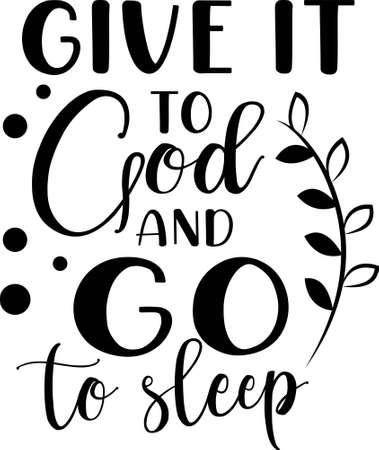 Give it to God and go to sleep motivational quote Ilustração