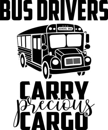 Bus drivers carry precious cargo typography illustration