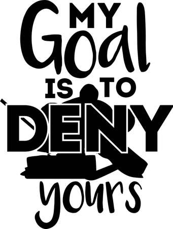 My goal is to deny yours quote. Hockey Puck and Stick Ilustração