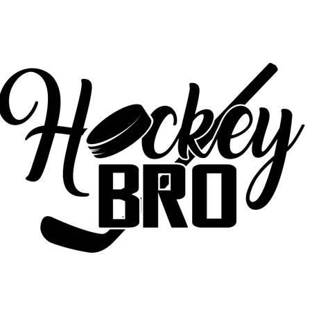Hockey bro quote. Hockey puck vector Ilustração