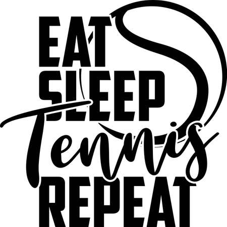 Eat Sleep Tennis Repeat quote. Tennis ball vector