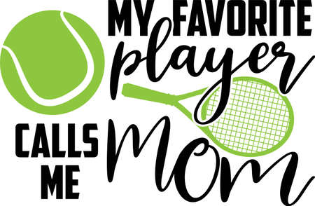 My favorite player calls me mom quote. Tennis ball vector