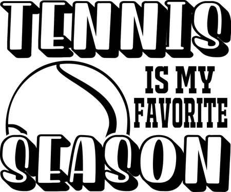 Tennis is my favorite season quote. Tennis ball vector