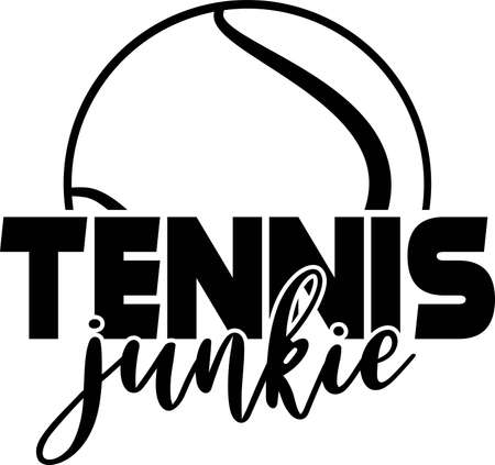 Tennis junkie quote. Tennis ball vector Illustration