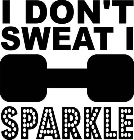 I don't sweat I sparkle quote. Barbell vector Ilustracja