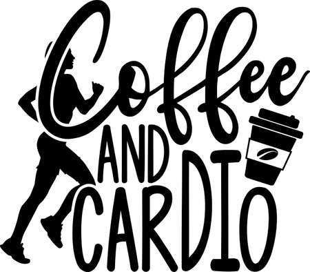 Coffee and cardio quote. Runner vector