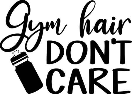 Gym hair don't care quote. Bottle vector Ilustracja