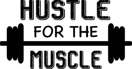 Hustle for the muscle quote. Barbell vector