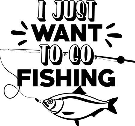 I just want to go fishing on white background. Fishing Vector illustration