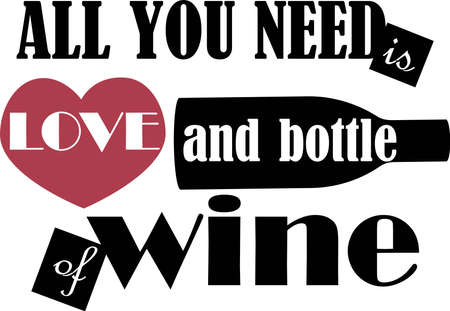 All you need os love and bottle wine Vector illustration on white background