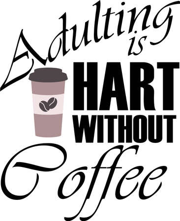 Adulting is hart without coffee on the white background. Vector illustration