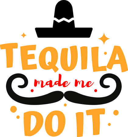 Tequila made me do it on the white background. Vector illustration Çizim