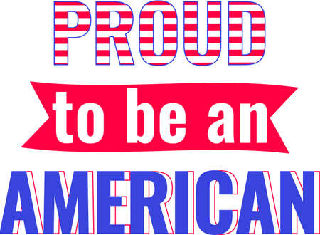 Proud to be an american on the white background. Vector illustration