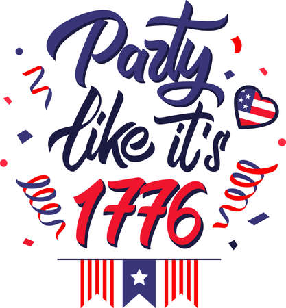 Party like it s 1776 on the white background. Vector illustration Stock Illustratie