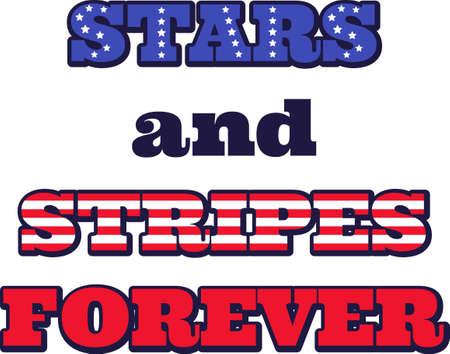 Stars and stripes forever on the white background. Vector illustration Stock Illustratie
