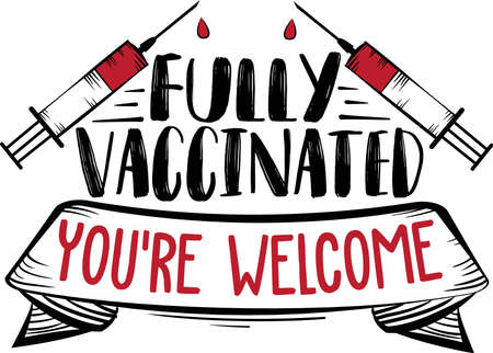 Fully Vaccinated You re Welcome. Syringe vector