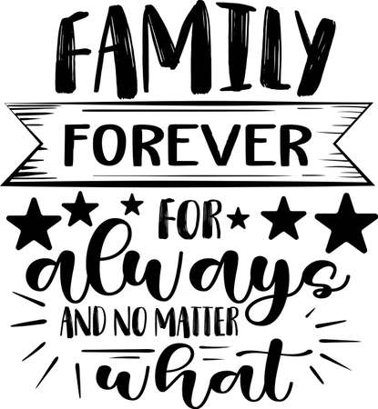 Family Forever For always And no matter What. Family quote vector Vektorové ilustrace