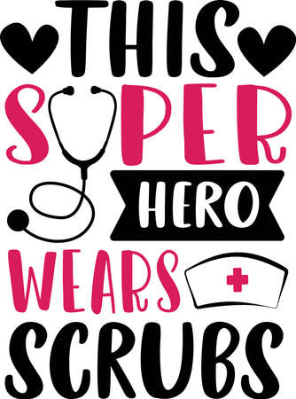 This super hero wears scrubs. Nurse saying and quote design