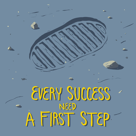 """A foot step on the ground with the quote \"""" Every success need a first step \"""""""
