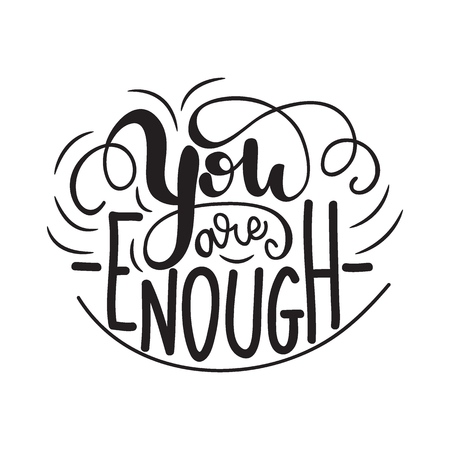 Vector illustration with lettering You are enough.